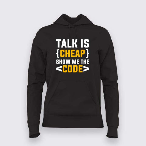 Talk is cheap. Show me the code Hoodies For Women