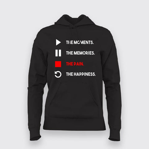 The Moments The Memories The Pain The Happiness  Hoodie For Women Online India