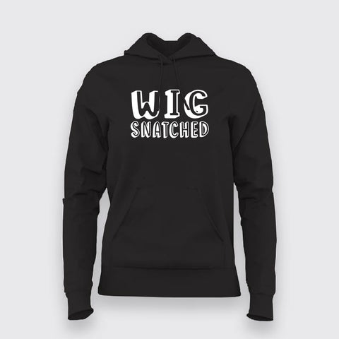 Wig Snatched  Hoodies For Women Online India