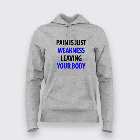 Pain Is Just Weakness Leaving Your Body Hoodies For Women Online India