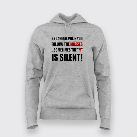 "Be Careful When You Follow The Masses Sometimes The ""M"" Is Silent Hoodies For Women Online India"