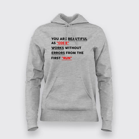 You Are Beautiful As Code Works Without Errors From The First Run Hoodies For Women Online India