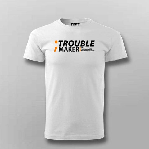 Programmer-semicolon. trouble maker. Only programmers will understand t-shirt for men