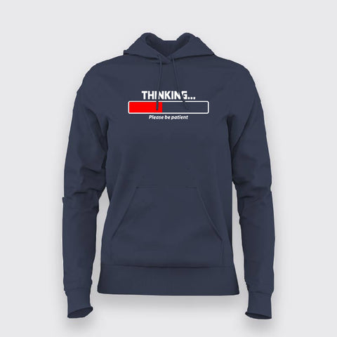 Thinking Please Be Patient Hoodies For Women Online India