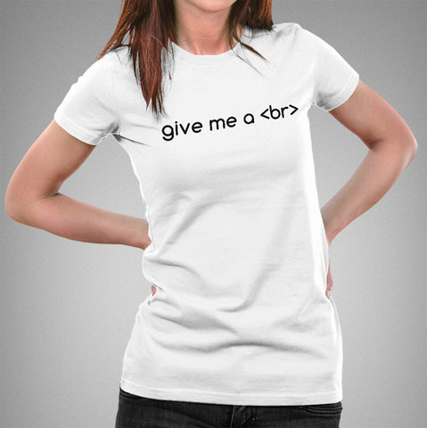 Give Me a Break Funny HTML TAG Women's T-shirt