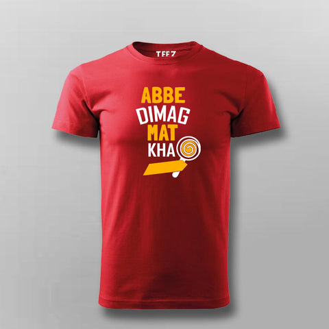 Abbe Dimag Mat Kha  T-Shirt For Men Online