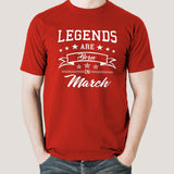 Legends are born in March Men's T-shirt