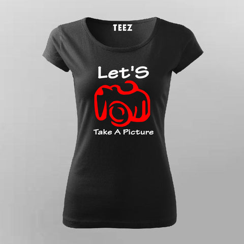 Let's Take A Picture T-Shirt For Women Online India