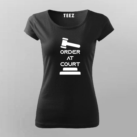 Order At Court T-Shirt For Women Online India