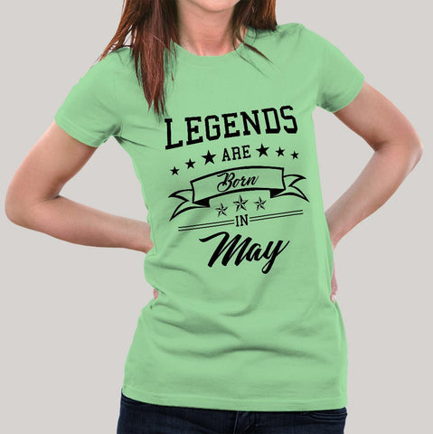 Legends are born in May  Women's T-shirt