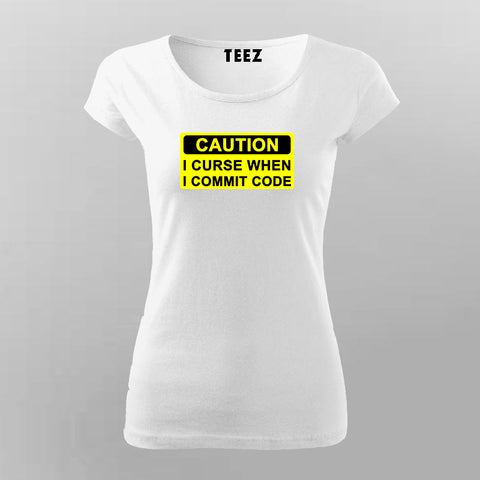 Caution I Curse When I Commit Code T-Shirt For Women Online