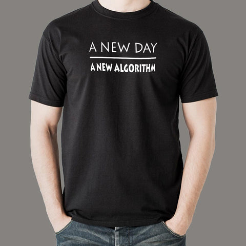 A New Day A New Algorithm Funny Programmer T-Shirt For Men India
