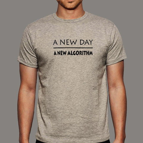 A New Day A New Algorithm Funny Programmer T-Shirt For Men Online India