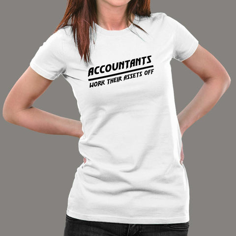 Accountants Work Their Assets Off T-Shirt For Women Online India