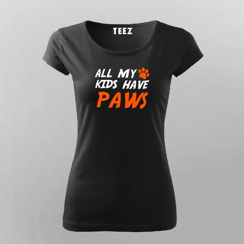 All My Kids Have Paws T-Shirt For Women Online India