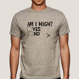 Am I High ? Funny Men's T-shirt