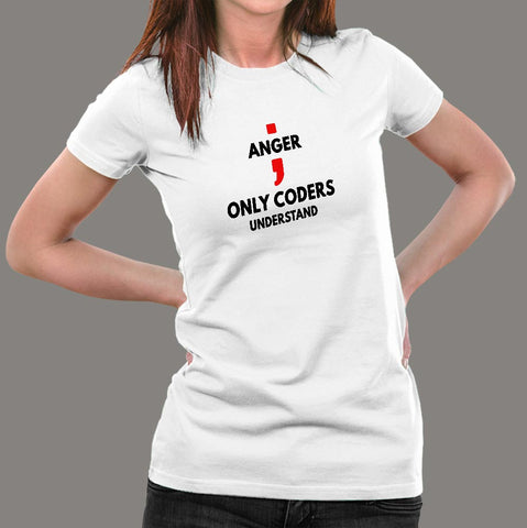 Anger Coder Only Understand Funny Programmer T-Shirt For Women