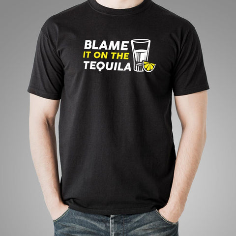 Blame It On The Tequila T-Shirt For Men Online India