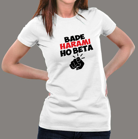 Bade Harami Ho Beta Hindi Meme T-Shirts For Women online india