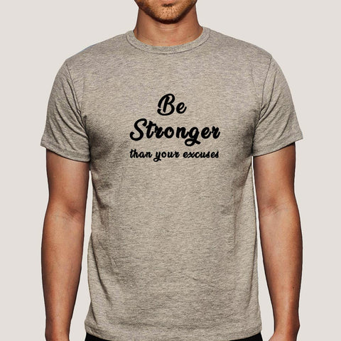 Be Stronger Than Your Excuses Men's T-shirt