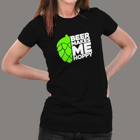 Beer Makes Me Hoppy T-Shirt For Women Online India