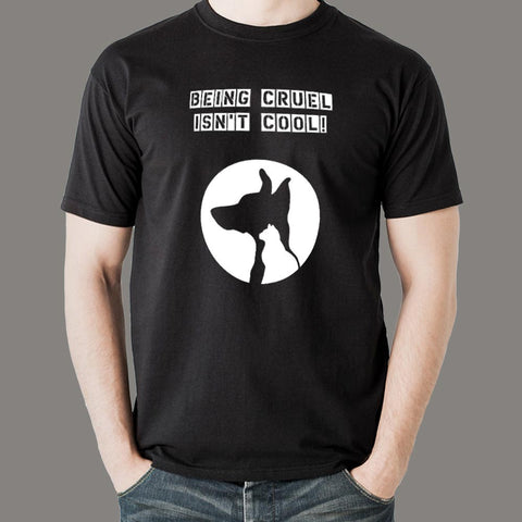 Being Cruel Is Not Cool T-Shirt For Men Online India