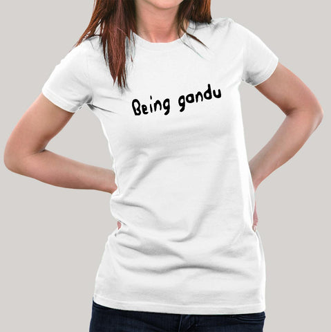 Being Gandu Parody Women's T-shirt