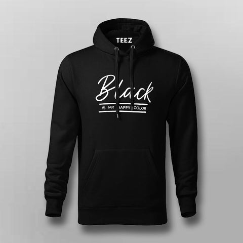 Black Is My Happy Color Dark Humor Hoodies For Men