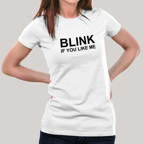 Blink if you like me Women's T-shirt
