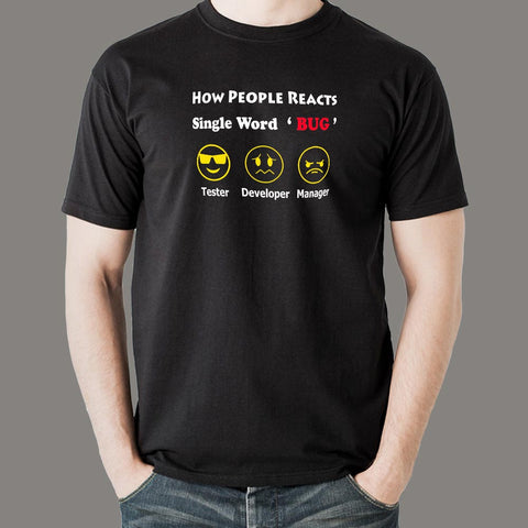 How People Reacts Single Word Bug Funny Coding T-Shirt For Men Online India