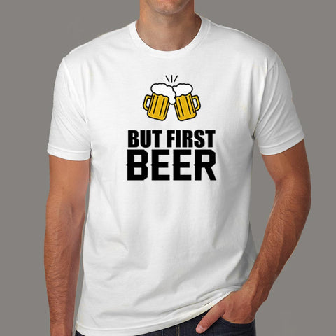 But First Beer T-Shirt For Men Online India