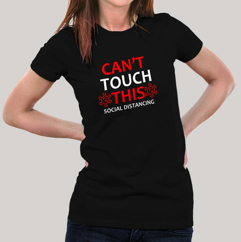 Cant Touch This Social Distancing T-Shirt For Women Online India