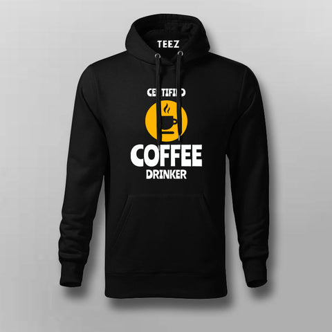 Certified Coffee Drinker Funny Coffee Lover Hoodies For Men Online India