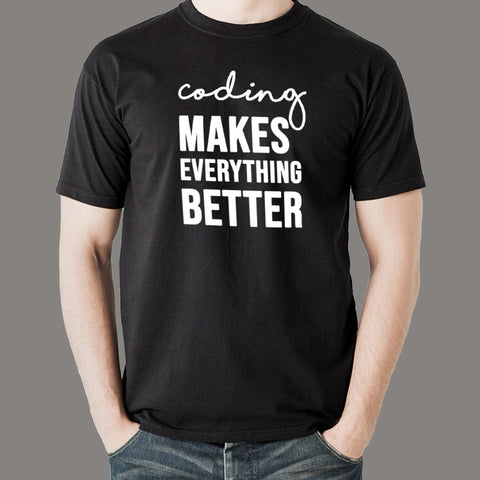 Coding Makes Everything Better Men's Coding T-shirt