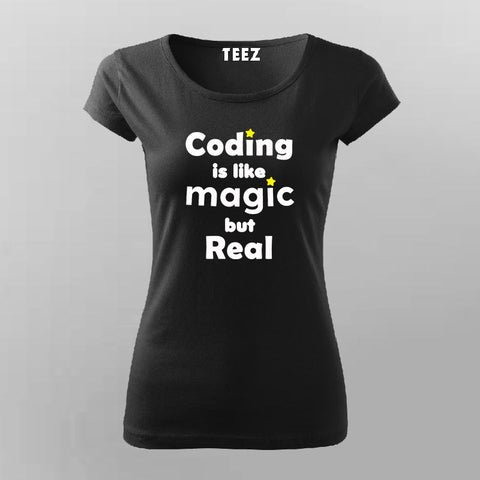 Coding Is Like Magic But Real Programmer Geek T-Shirt For Women Online India