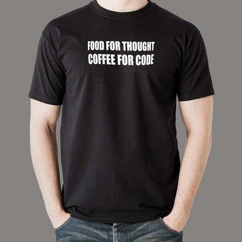 Food For Thought Coffee For Code Funny Coding T-Shirt For Men India