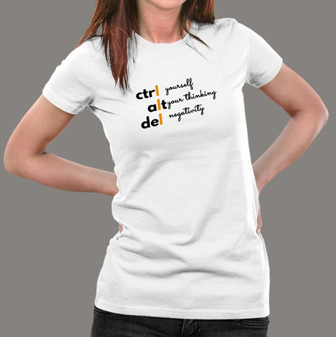 Ctrl Yourself Alt Your Thinking And Del Negativity Funny Programmer T-Shirt For Women