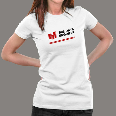Big Data Engineer Women's Profession T-Shirt Online India