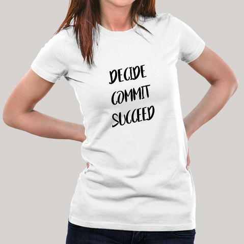 Decide Commit Succeed  Women's T-shirt