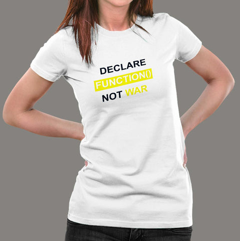 Declare Function Not War Funny Programmer T-Shirt For Women