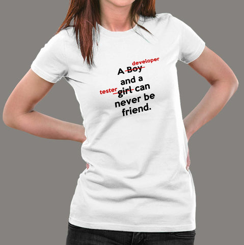 A Developer And A Tester Can Never Be Friend Funny Programmer T-Shirt For Women Online India