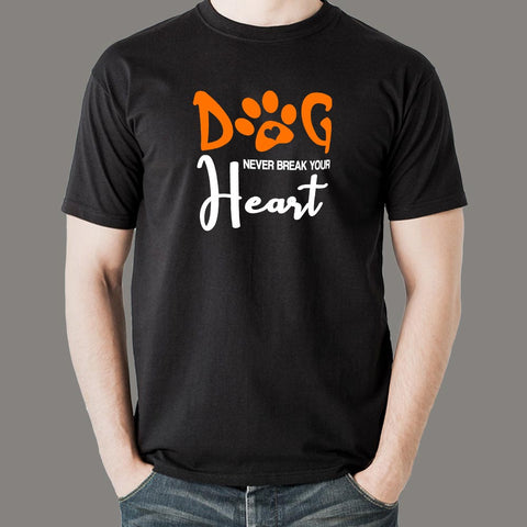 Dog Never Break Your Heart Dog Quotes T-Shirt For Men Online India