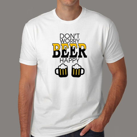 Don't Worry Beer Happy Men's Funny Beer T-Shirt Online India