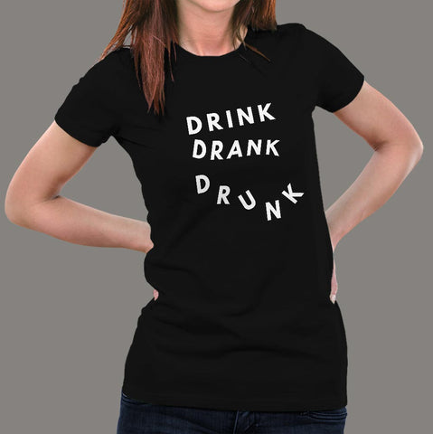 Drink Drank Drunk T-Shirts For Women