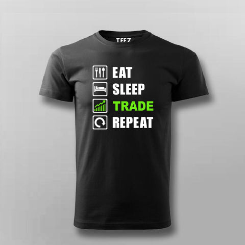 Eat Sleep Trade Repeat Funny Investors T-Shirt For Men Online India