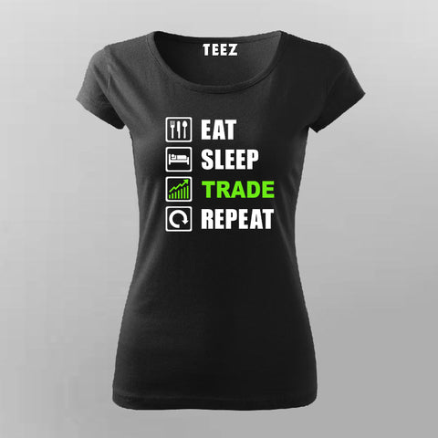 Eat Sleep Trade Repeat Funny Investors T-Shirt For Women Online India