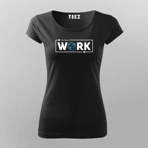 Eat Sleep Work Repeat Funny Office T-Shirt For Women Online India