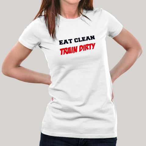 Eat Clean Train Dirty  Gym Women's T-shirt