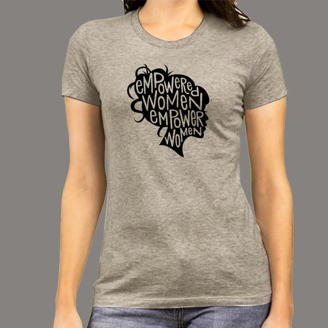 Empowered Women Empower Women T-Shirt For Women Online India