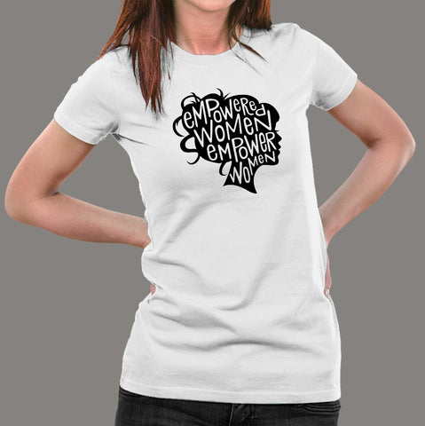 Empowered Women Empower Women T-Shirt For Women